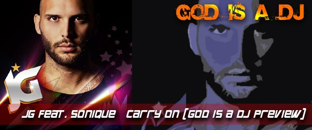 JG feat. Sonique – Carry On (God is a DJ Preview)